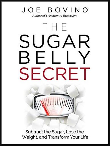 The Sugar Belly Secret by Joe Bovino