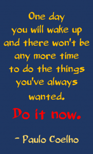 Paulo Coelho: Do It Now!