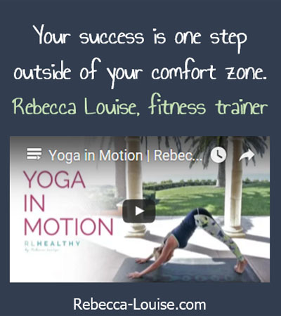 Rebecca Louise on Success: Your success is one step outside of your comfort zone.