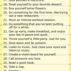 Here is a wonderful list of 50 ways to practice good self-care. Do something every day to pamper yourself, to be good to yourself, to take care of yourself.